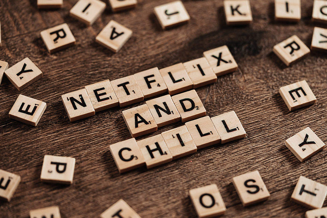 Download Netflix and Chill Written on The Scrabble Tiles FREE Stock Photo
