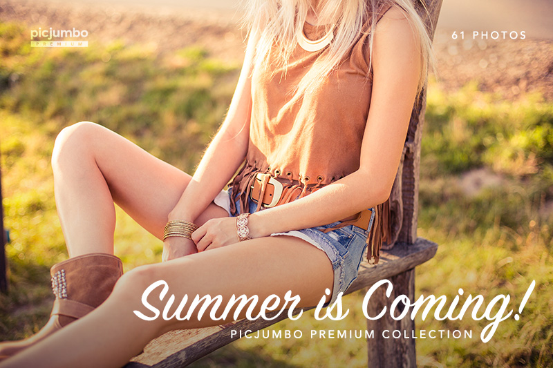 Click here to see Summer is Coming! PREMIUM Collection!